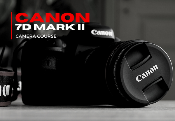 Canon 7d mark ii camera course